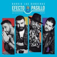 Efecto Pasillo Barrio Las Banderas Acústico EP II