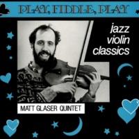 Matt Glaser Quintet Play, Fiddle, Play: Jazz Violin Classics