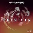 Rafael Querido Primícia (Ao Vivo)