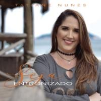 Tatiane Nunes Seja Entronizado