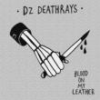 DZ Deathrays Blood on My Leather