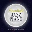 Relaxing Piano Crew Moonlight Jazz Piano - Midnight Moods -