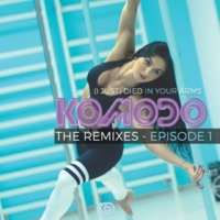 Komodo (I Just) Died In Your Arms (Remixes)