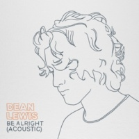 Dean Lewis Be Alright [Acoustic]