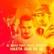 El Baile/Loco Escrito Hasta Que Se Va (feat.Loco Escrito)