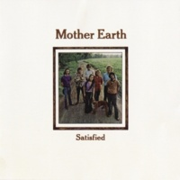 MOTHER EARTH Satisfied