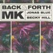 MK/Jonas Blue/Becky Hill Back & Forth