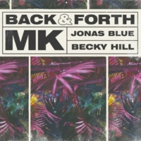 MK/Jonas Blue/Becky Hill Back & Forth