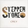 STEPPEN STONE Sunny Side Of The Street