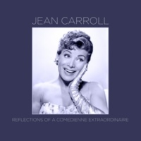 Jean Carroll Reflections of a Comedienne Extraordinaire
