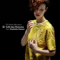 Café des Chansons/Charlotte Haesen Du bout des yeux