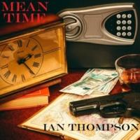 Ian Thompson Mean Time