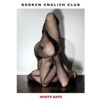 Broken English Club White Rats