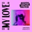 マーティン・ソルヴェグ My Love [Weiss Remix]