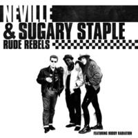 Neville Staple &Sugary Staple Rude Rebels