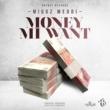 Miggz Meddi Money Mi Want