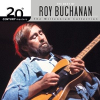 ロイ・ブキャナン 20th Century Masters: The Millennium Collection: Best Of Roy Buchanan