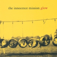 The Innocence Mission Glow [Reissue]