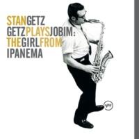 スタン・ゲッツ Getz Plays Jobim: The  Girl From Ipanema