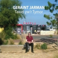 Geraint Jarman Tawel yw'r Tymor