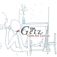 スタン・ゲッツ Getz For Lovers