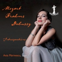 Axia Marinescu Mozart, Brahms, Debussy: Introspections