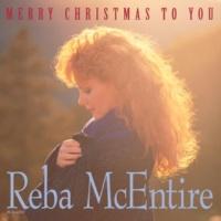 REBA McENTIRE Merry Christmas To You
