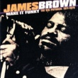 ジェームス・ブラウン Make It Funky/The Big Payback: 1971-1975