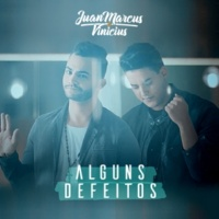 Juan Marcus & Vinicius Alguns Defeitos