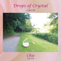 Chio 松葉智穂 Drops of Crystal
