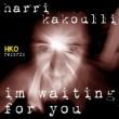 Harri Kakoulli I'm Waiting for You