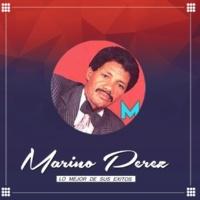 Marino Perez Lo Mejor de Sus Exitos