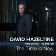 David Hazeltine/Ron Carter/Al Foster The Time is Now