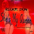 Rookie Don She's My Queen