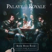 Palaye Royale Boom Boom Room (Side B)