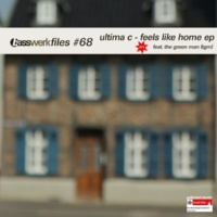 Ultima C/Ultima C/The Green Man (TGM) Basswerk Files #068 Feels Like Home