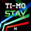 Ti-Mo Stay (Extended Mix)