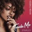 Starley Touch Me (Kideko Remix)