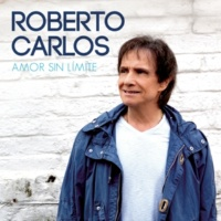 Roberto Carlos Amor Sin Límite