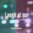 AmamiyaMaako/MCpero Laugh at me (feat. MCpero)