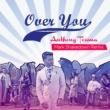 Anthony Touma/Mark Shakedown Over You [Mark Shakedown Remix / Radio Edit]