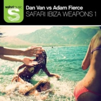 Dan Van/Adam Fierce Safari Ibiza Weapons 1