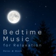 Relax α Wave Bedtime Music for Relaxation