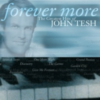 JOHN TESH Forever More: The Greatest Hits Of John Tesh