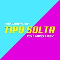 Funk Samba Club/Gabriel Diniz Tipo Solta (feat.Gabriel Diniz)