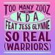 Too Many Zooz/KDA/Jess Glynne So Real (Warriors) (feat.Jess Glynne)