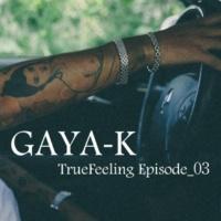 GAYA-K TrueFeeling Episode_03