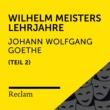 Reclam Hörbücher/Heiko Ruprecht/Johann Wolfgang von Goethe Goethe: Wilhelm Meisters Lehrjahre, II. Teil (Reclam Hörbuch)