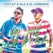 Gotay/Ele A El Dominio Yo Me La Robé