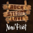 Maxi Priest Rock Steady Love